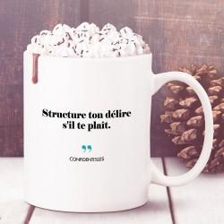 Mug - Structure ton délire...