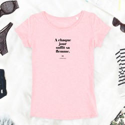 T-Shirt Femme - A chaque...