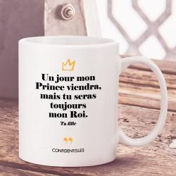 Mug - Un jour mon Prince...